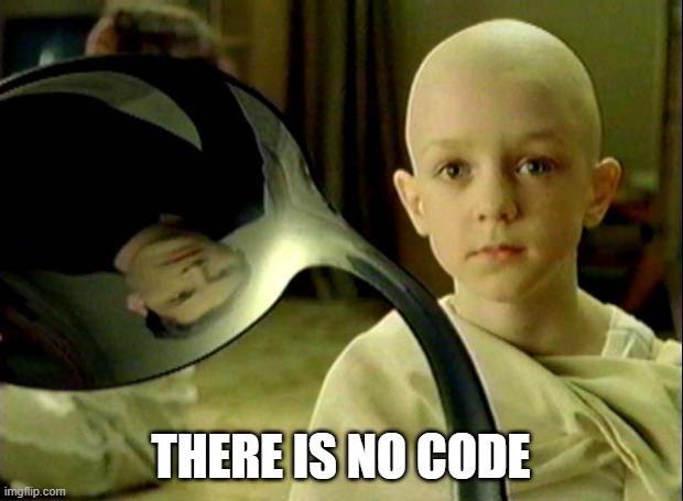 There is no code